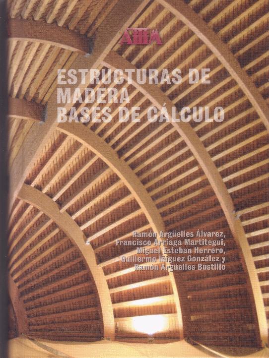 Ultima publicaci n de los autores estructuras de madera for Estructuras para arquitectos pdf